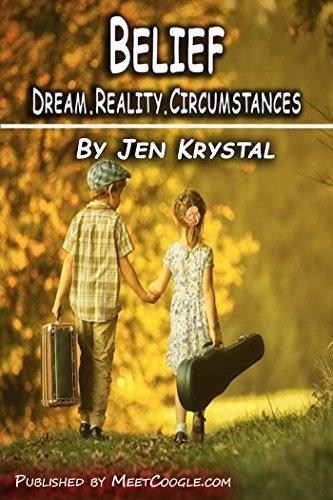 Belief: Dream.Reality.Belief.Circumstances