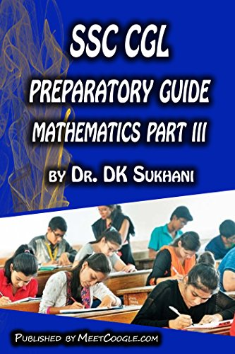 SSC CGL Preparatory Guide -Mathematics (Part 3) (SSC CGL Preparatory Guide Series)