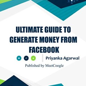 Ultimate Guide to Generate Money from Facebook