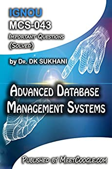 MCS-043: Advanced Database Management Systems (IGNOU MCA HelpBooks)