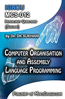 MCS-012: Computer Organisation and Assembly Language Programming: IGNOU MCA HelpBooks