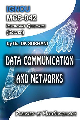 MCS-042: Data Communication and Networks  (IGNOU MCA HelpBooks)