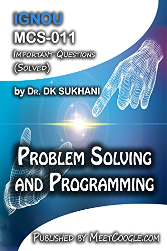 MCS-011: Problem Solving and Programming: IGNOU MCA HelpBooks