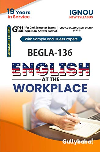 Ignou new (CBCS) BEGLA 136 English At The Work Place notes: First Year ignou help books with solved sample papers and Important Exam Study Notes