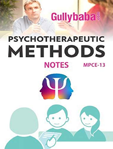 MPCE-013 Psychotherapeutic Methods Notes in English Medium: IGNOU Notes with Solved Previous Years' Question Papers and Important Exam Notes