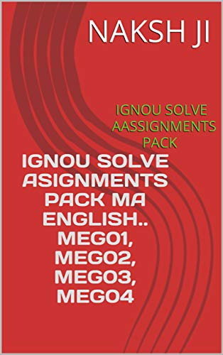 IGNOU SOLVE ASIGNMENTS PACK MA ENGLISH..MEG01,MEG02,MEG03,MEG04: IGNOU SOLVE AASSIGNMENTS PACK