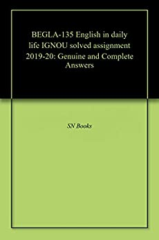 BEGLA-135 English in daily life IGNOU solved assignment 2019-20: Genuine and Complete Answers