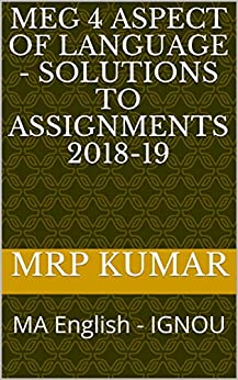 MEG 4 Aspect of Language - Solutions to Assignments 2018-19: MA English - IGNOU