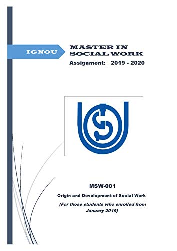 SOLVED ASSIGNMENT  MSW-001 Origin and Development of Social Work  IGNOU 2019-2020: MSW