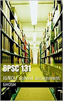 Bpsc 131 : IGNOU solved assignment (Sg Book 2)
