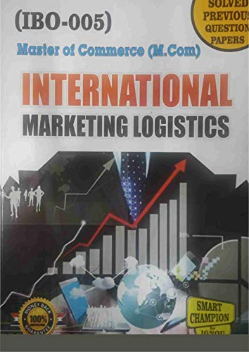 IBO 05 INTERNATIONAL MARKETING LOGISTICS SOLVED GUESS PAPERS FOR IGNOU EXAM PREPARATION WITH LATEST SYLLABUS