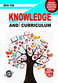 BES 126 KNOWLEDGE AND CURRICULUM SOLVED GUESS PAPERS FOR IGNOU EXAM PREPARATION WITH LATEST SYLLABUS