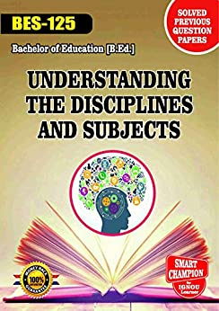 BES 125 UNDERSTANDING THE DISCIPLINES AND SUBJECTS SOLVED GUESS PAPERS FOR IGNOU EXAM PREPARATION WITH LATEST SYLLABUS