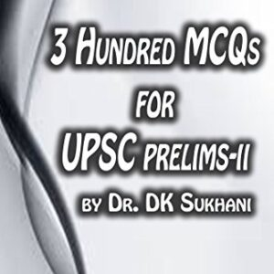 3 Hundred MCQs for  UPSC Prelims – II (UPSC Prelims Preparatory Guide)