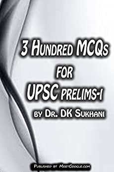 3 Hundred MCQs for  UPSC Prelims - I (UPSC Prelims Preparatory Guide)