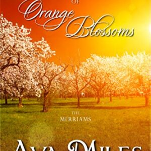 A Forever of Orange Blossoms (The Merriams Book 5)