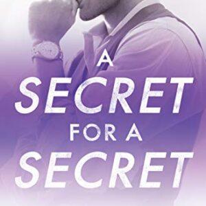 A Secret for a Secret (All In Book 3)
