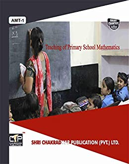 AMT 1 TEACHING OF PRIMARY SCHOOL MATHEMATICS SOLVED GUESS PAPERS FOR IGNOU EXAM PREPARATION WITH LATEST SYLLABUS