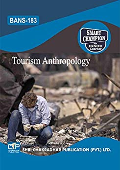 BANS 183 TOURISM ANTHROPOLOGY SOLVED GUESS PAPERS FOR IGNOU EXAM PREPARATION WITH LATEST SYLLABUS
