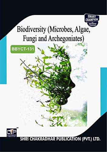 BBYCT 131 BIODIVERSITY (MICROBES, ALGAE, FUNGI AND ARCHEGONIATES) SOLVED GUESS PAPERS FOR IGNOU EXAM PREPARATION WITH LATEST SYLLABUS
