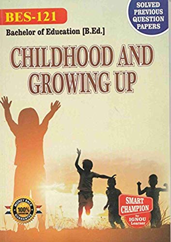 BES 121 CHILDHOOD AND GROWING UP SOLVED GUESS PAPERS FOR IGNOU EXAM PREPARATION WITH LATEST SYLLABUS