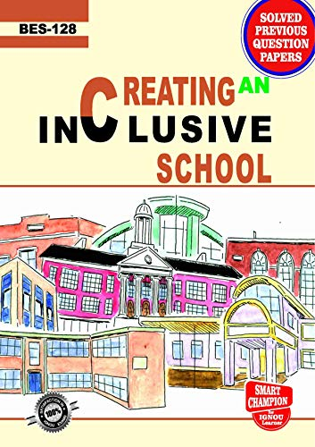 BES 128 CREATING AN INCLUSIVE SCHOOL SOLVED GUESS PAPERS FOR IGNOU EXAM PREPARATION WITH LATEST SYLLABUS