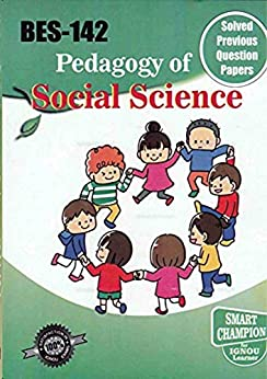 BES 142 PEDAGOGY OF SOCIAL SCIENCE SOLVED GUESS PAPERS FOR IGNOU EXAM PREPARATION WITH LATEST SYLLABUS