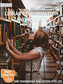 BLI 221 LIBRARY INFORMATION AND SOCIETY SOLVED GUESS PAPERS FOR IGNOU EXAM PREPARATION WITH LATEST SYLLABUS