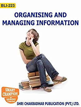BLI 223 ORGANISING AND MANAGING INFORMATION SOLVED GUESS PAPERS FOR IGNOU EXAM PREPARATION WITH LATEST SYLLABUS