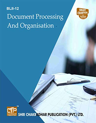 BLII-012 DOCUMENT PROCESSING AND ORGANISATION SOLVED GUESS PAPERS FOR IGNOU EXAM PREPARATION WITH LATEST SYLLABUS