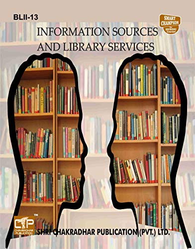 BLII 013 INFORMATION SOURCES AND LIBRARY SERVICES SOLVED GUESS PAPERS FOR IGNOU EXAM PREPARATION WITH LATEST SYLLABUS