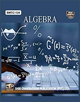 BMTC 134 ALGEBRA SOLVED GUESS PAPERS FOR IGNOU EXAM PREPARATION WITH LATEST SYLLABUS
