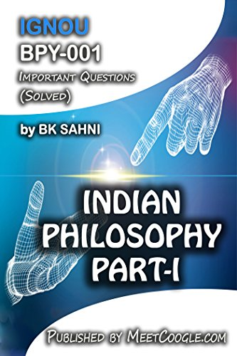BPY-001: INDIAN PHILOSOPHY PART-I (IGNOU BA Philosophy HelpBook)