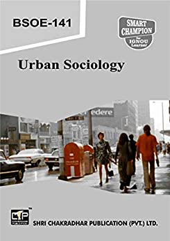 BSOE 141 URBAN SOCIOLOGY SOLVED GUESS PAPERS FOR IGNOU EXAM PREPARATION (LATEST SYLLABUS)