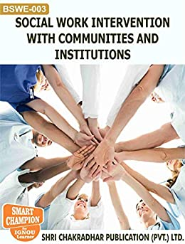 BSWE 03 SOCIAL WORK INTERVENTION WITH COMMUNITIES AND INSTITUTIONS SOLVED GUESS PAPERS FOR IGNOU EXAM PREPARATION WITH LATEST SYLLABUS