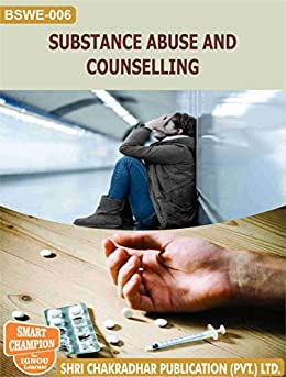 BSWE 06 SUBSTANCE ABUSE AND COUNSELING SOLVED GUESS PAPERS FOR IGNOU EXAM PREPARATION WITH LATEST SYLLABUS