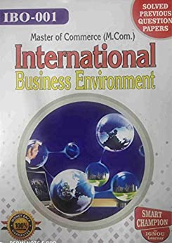 IBO 01 INTERNATIONAL BUSINESS ENVIRONMENT SOLVED GUESS PAPERS FOR IGNOU EXAM PREPARATION WITH LATEST SYLLABUS