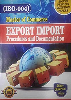 IBO 04 EXPORT IMPORT PROCEDURE AND DOCUMENTATION SOLVED GUESS PAPERS FOR IGNOU EXAM PREPARATION WITH LATEST SYLLABUS