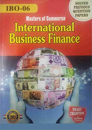 IBO 06 INTERNATIONAL BUSINESS FINANCE SOLVED GUESS PAPERS FOR IGNOU EXAM PREPARATION WITH LATEST SYLLABUS