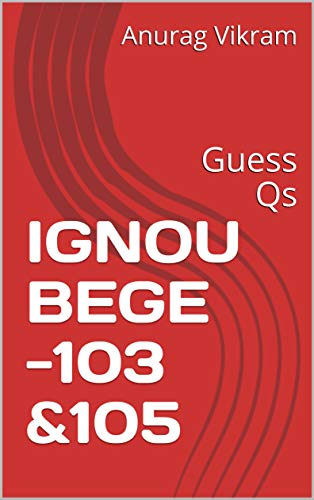 IGNOU BEGE -103 &105: Guess Qs
