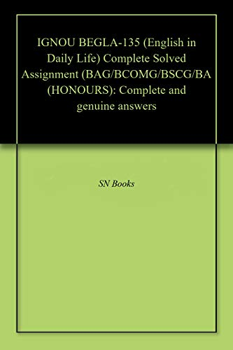 IGNOU BEGLA-135 (English in Daily Life) Complete Solved Assignment (BAG/BCOMG/BSCG/BA (HONOURS): Complete and genuine answers