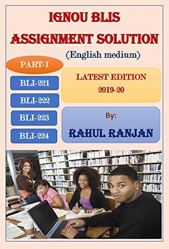 IGNOU BLIS ASSIGNMENT SOLUTION (LATEST EDITION 2019-20): PART-I (BLI-221, BLI-222, BLI-223 & BLI-224)