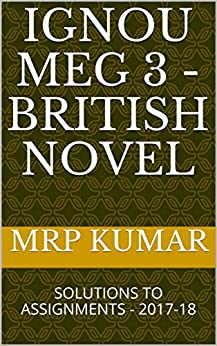 IGNOU MEG 3 - BRITISH NOVEL: SOLUTIONS TO ASSIGNMENTS - 2017-18