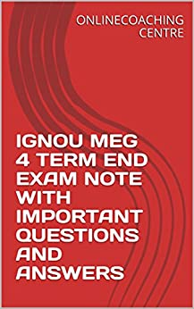 IGNOU MEG 4 TERM END EXAM NOTE WITH IMPORTANT QUESTIONS AND ANSWERS