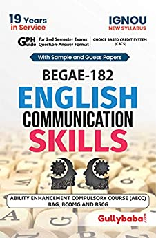 Ignou (New CBCS ) BEGAE-182 English Communication Skills NOTES in English Medium: Solved Sample Paper and Important Exam Notes