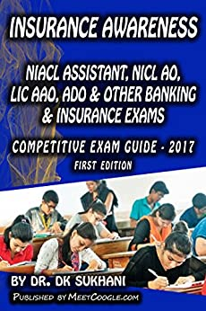 Insurance Awareness - 1: NIACL Assistant, NICL AO, LIC AAO, ADO & Other Banking & Insurance Exams (Competitive Exam Guide - 2017)