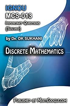 MCS-013: Discrete Mathematics (IGNOU MCA HelpBooks)