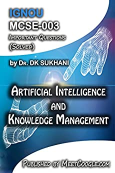 MCSE-003: Artificial Intelligence and Knowledge Management (IGNOU MCA Helpbooks)
