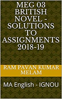 MEG 03 British Novel - Solutions to Assignments 2018-19: MA English - IGNOU