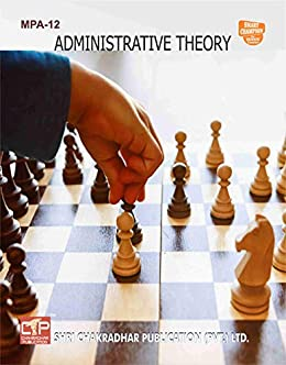 MPA 12 ADMINISTRATIVE THEORY SOLVED GUESS PAPERS FOR IGNOU EXAM PREPARATION WITH LATEST SYLLABUS